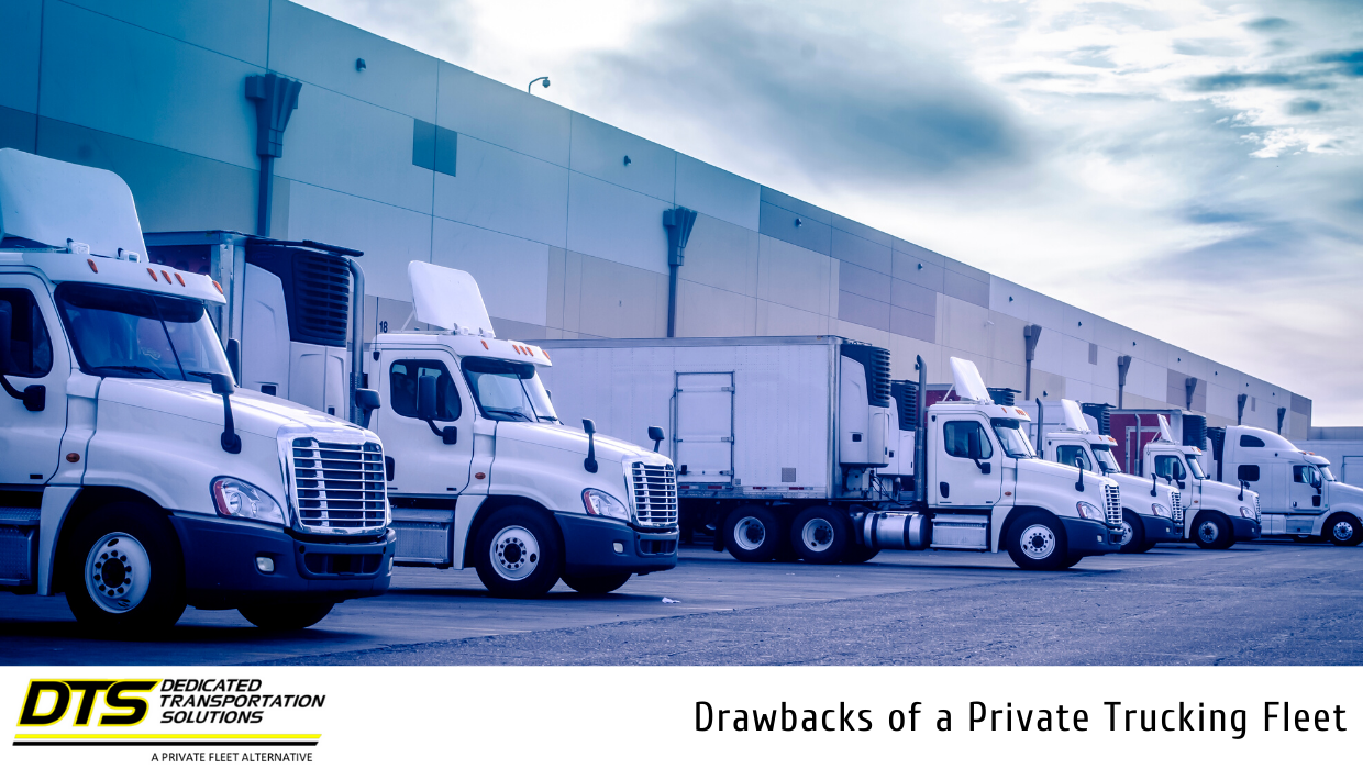 The Drawbacks of a Private Trucking Fleet